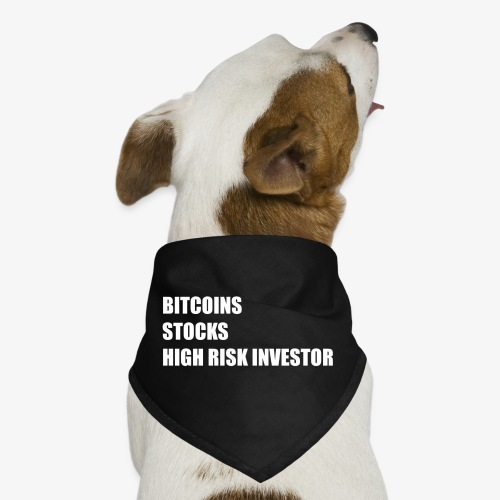 Bitcoin Stocks High Risk Investor White - Dog Bandana