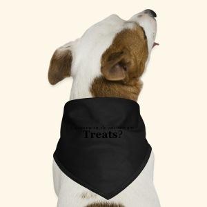 Do you you have any treats? - Dog Bandana