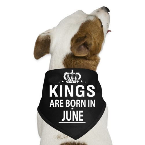 Kings Are Born In June - Dog Bandana