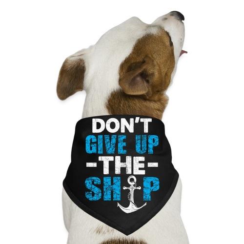 Dont Give Up The Ship - Dog Bandana