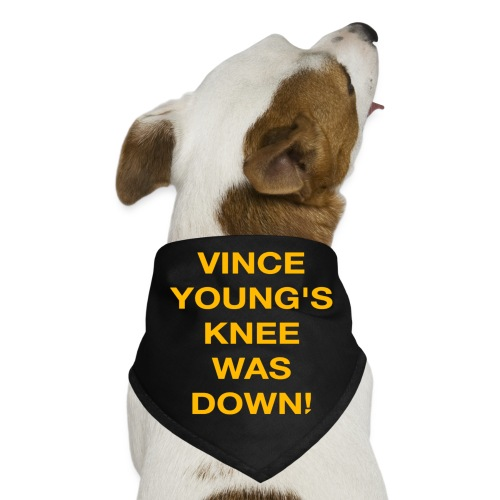 Vince Young's Knee Was Down - Dog Bandana
