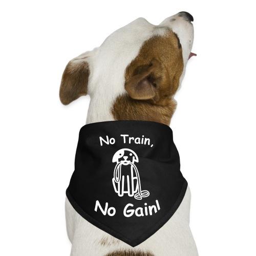 No Train, No Gain! (White) - Dog Bandana