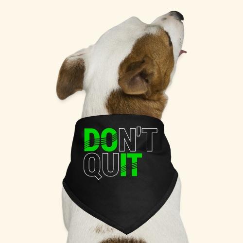 DON'T QUIT #4 - Dog Bandana