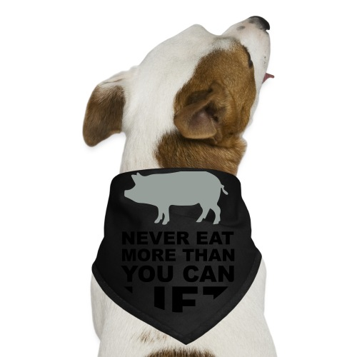 Never eat more than you can lift 2c (++) - Dog Bandana