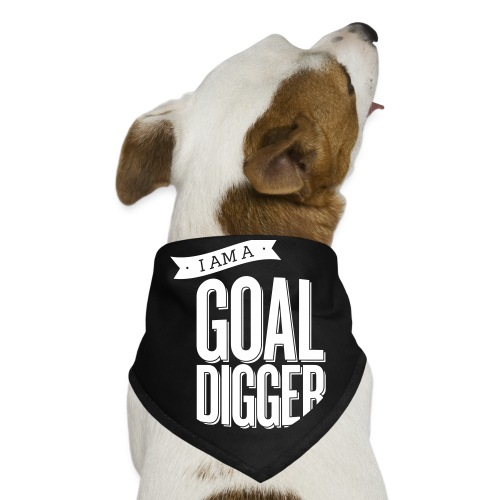 I Am A Goal Digger - Dog Bandana