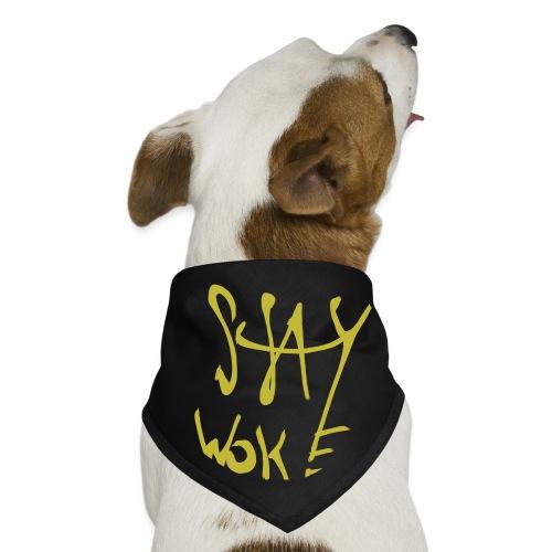 Stay Woke Hobag Knowledge. - Dog Bandana