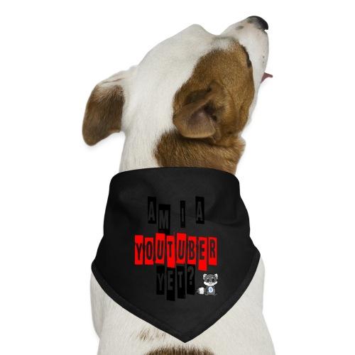 Am I A Youtuber Yet? - Dog Bandana
