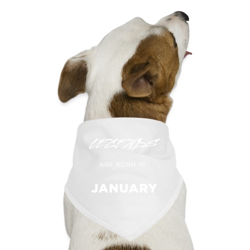 Legends are born in January - Dog Bandana