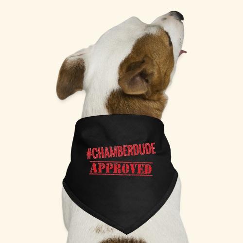 Chamber Dude Approved - Dog Bandana