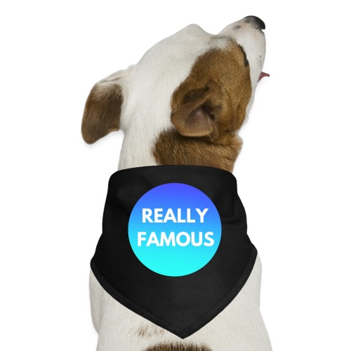 Really Famous - Dog Bandana