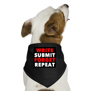 Write Submit Forget Repeat (Accessories) - Dog Bandana
