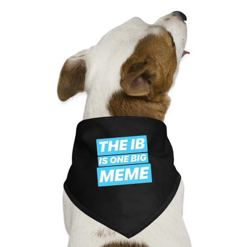THE IB IS ONE BIG MEME - Dog Bandana
