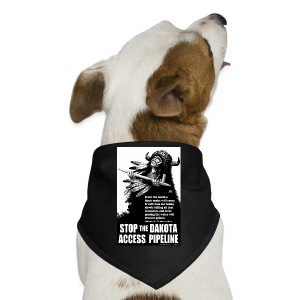 Stop the Dakota Access Pipe Line Prophecy - Dog Bandana