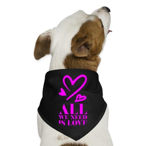 All we need is LOVE - Dog Bandana - Dog Bandana