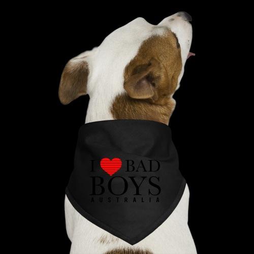 I LOVE BADBOYS - Dog Bandana