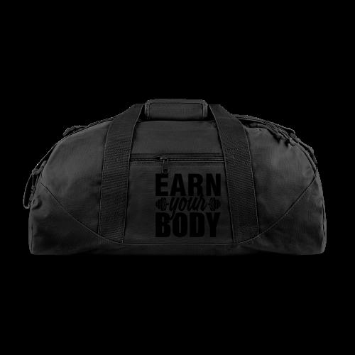 Earn your body - Duffel Bag