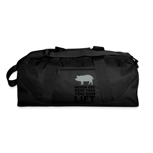 Never eat more than you can lift 2c (++) - Duffel Bag