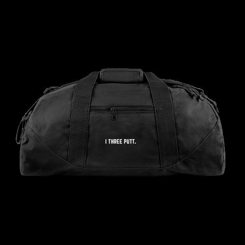 I Three Putt - Duffel Bag