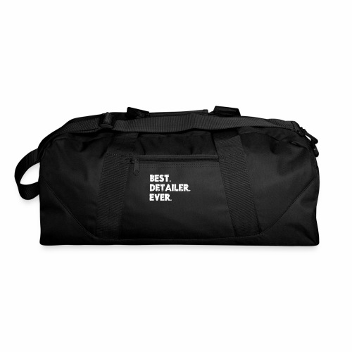 AUTO DETAILER SHIRT | BEST DETAILER EVER - Duffel Bag