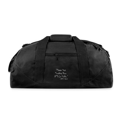 Stop Touching Yourself Tote! - Duffel Bag