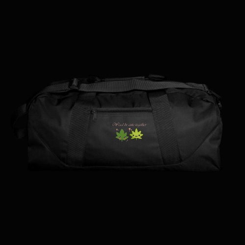 Weed Be Cute Together - Duffel Bag