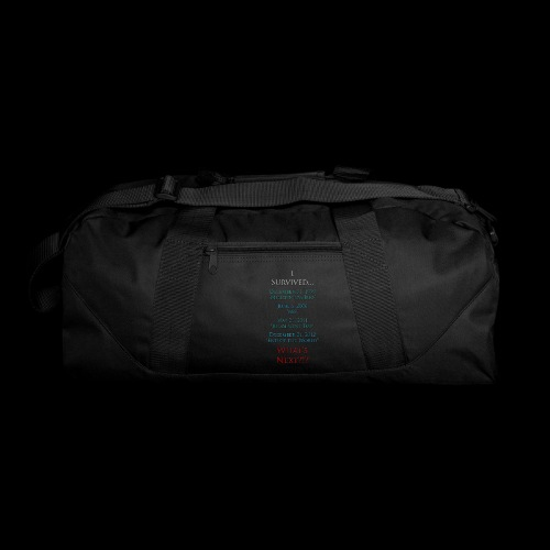 Survived... Whats Next? - Duffel Bag