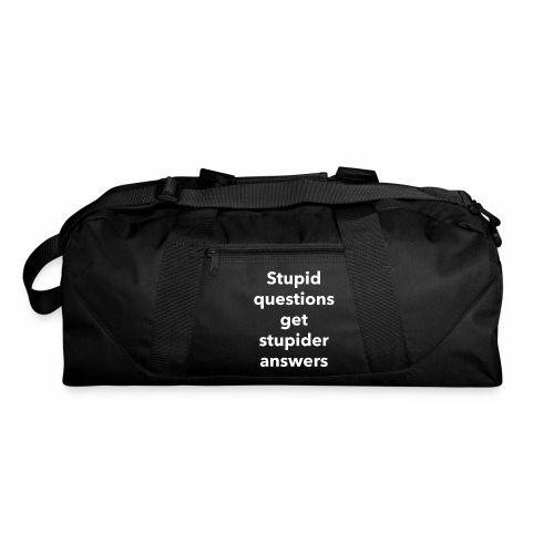 Stupid Questions - Duffel Bag