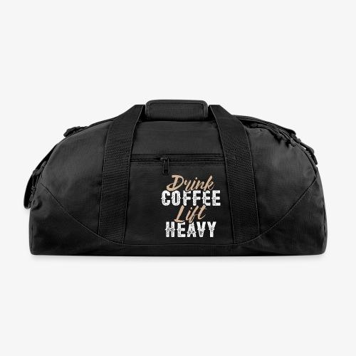 Drink Coffee Lift Heavy - Duffel Bag
