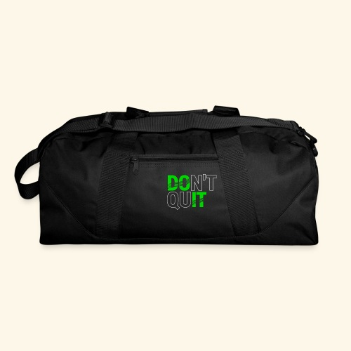 DON'T QUIT #4 - Duffel Bag