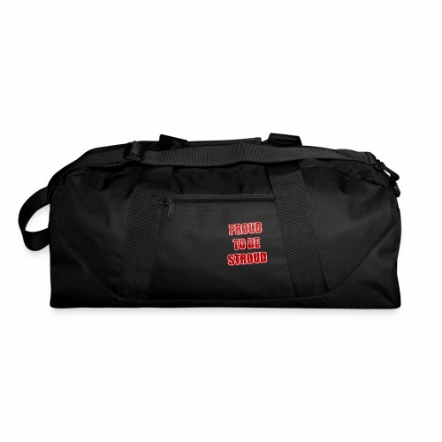 Proud To Be Stroud - Duffel Bag