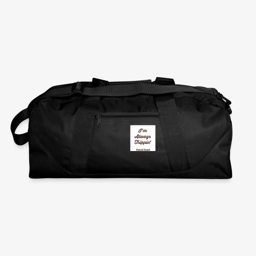 Trippin' - Duffel Bag