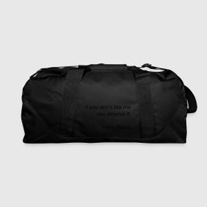 if you dont like me - Duffel Bag
