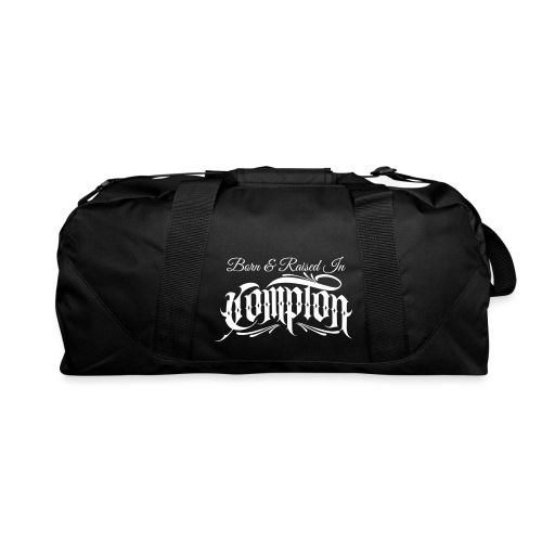 born and raised in Compton - Duffel Bag