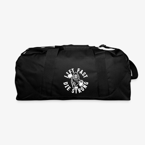 Lift Fast Die Strong - Duffel Bag