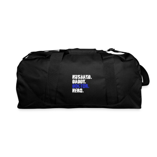 Husband Daddy Doctor Hero, Funny Fathers Day Gift - Duffel Bag