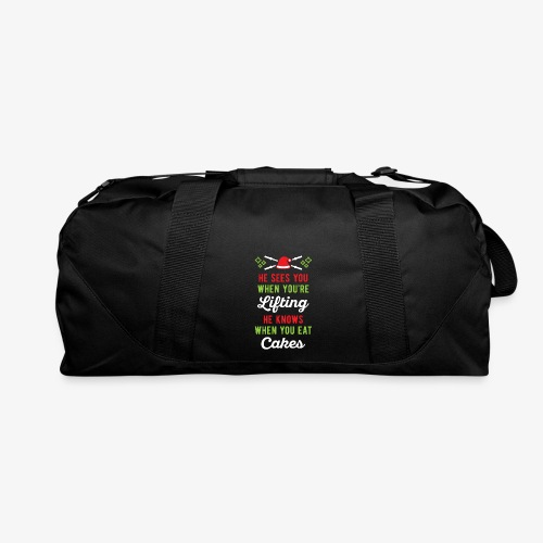 He Sees You When You're Lifting He Knows When You - Duffel Bag