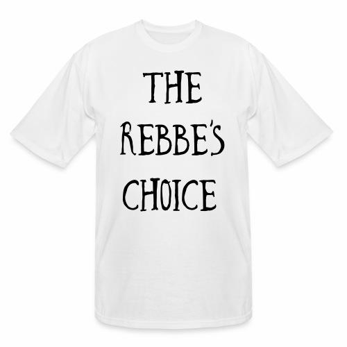 The Rebbe s Choice WH - Men's Tall T-Shirt