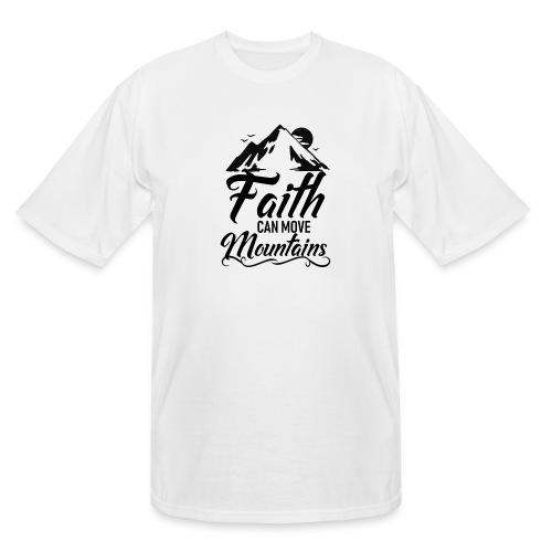 Faith can move mountains - Men's Tall T-Shirt