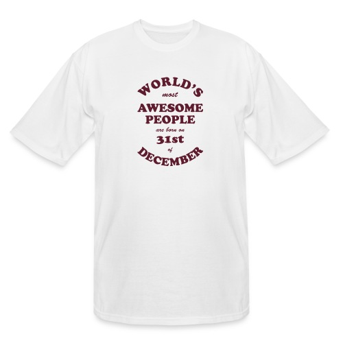 Most Awesome People are born on 31st of December - Men's Tall T-Shirt