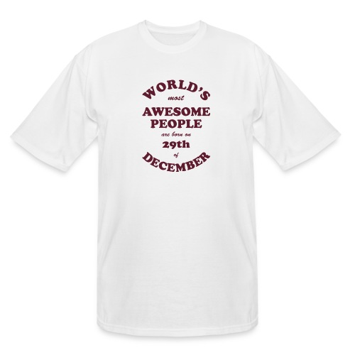 Most Awesome People are born on 29th of December - Men's Tall T-Shirt