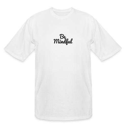 Be Mindful - Men's Tall T-Shirt