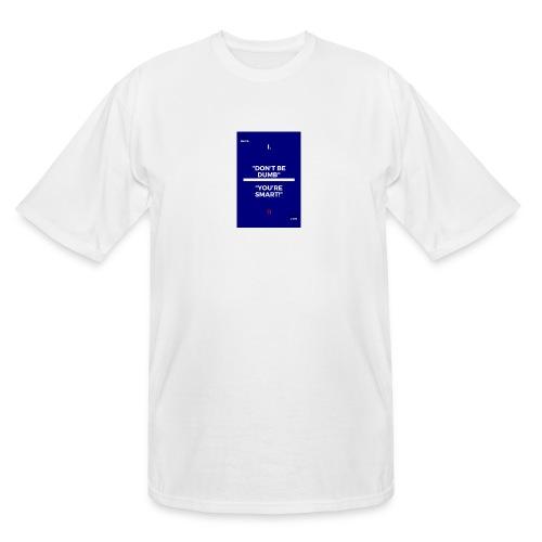 -Don-t_be_dumb----You---re_smart---- - Men's Tall T-Shirt