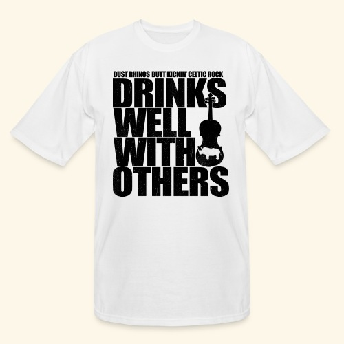 Dust Rhinos Drinks Well With Others - Men's Tall T-Shirt