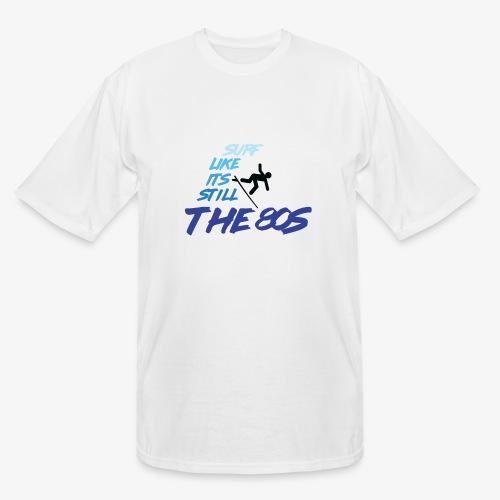 Still the 80s - Men's Tall T-Shirt