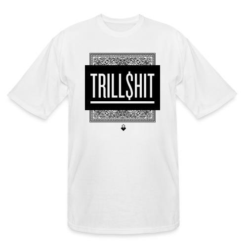 Trill Shit - Men's Tall T-Shirt