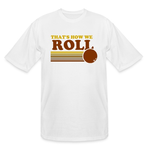 we_roll - Men's Tall T-Shirt
