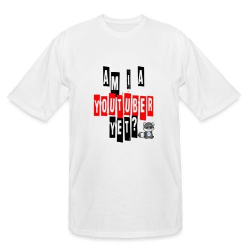 Am I A Youtuber Yet? - Men's Tall T-Shirt
