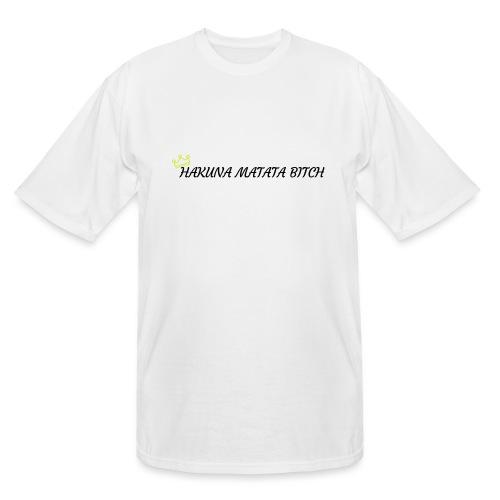 Hakuna Matata Bitch - Men's Tall T-Shirt