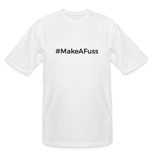 Make A Fuss hashtag - Men's Tall T-Shirt
