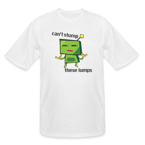 Can't Stump These Lumps - Men's Tall T-Shirt